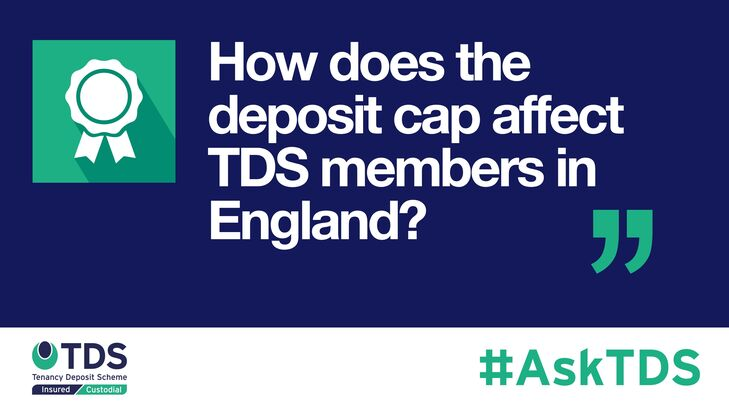 AskTDS blog graphic - How does the deposit cap affect TDS members in England