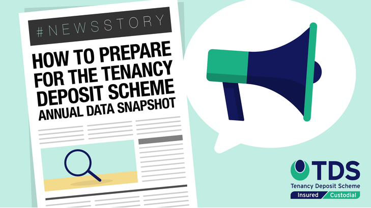 In this #NewsStory blog, we look at how TDS Insured agents can prepare for the Tenancy Deposit Scheme Annual Data Snapshot 2021. Learn more.