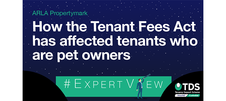Image saying #ExpertView: How the Tenant Fees Act 2019 has affected tenants who are pet owners