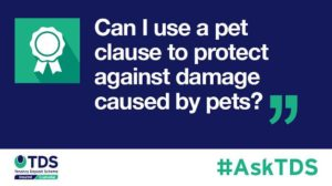 "Image saying ""#AskTDS: Can I use a pet clause to protect against damage caused by pets?"""