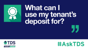 "Image saying ""#AskTDS: What can I use my tenant's deposit for?"""