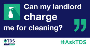 "Image saying #AskTDS: ""Can my landlord charge me for cleaning?"""