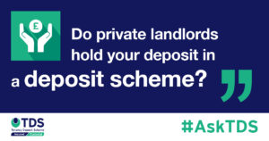 AskTDS Do private landlords hold your deposit in a deposit scheme?