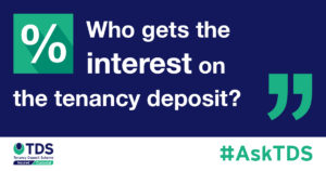 Ask TDS Who gets the interest on the tenancy deposit?
