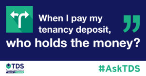 """#AskTDS: """"When I pay my tenancy deposit, who holds the money?"""" graphic"""