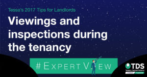 Tessas tips: Viewings and inspections during the tenancy