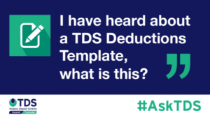 Image saying: I have heard about a TDS Deductions Template. What is it'
