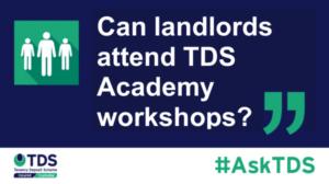 Can landlords attend TDS academy workshops? - blog image
