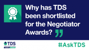 Image saying 'Why has TDS been shortlisted for the Negotiator Awards?'