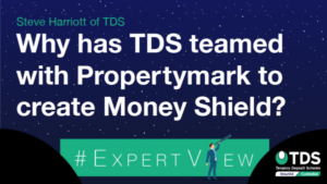Why has TDS teamed up with Propertymark to create Money Shield? - blog image