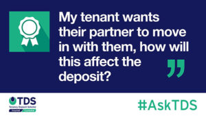 "Image of #AskTDS: ""My tenant wants their partner to move in with them; how will this affect the deposit?"""