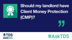 """Image of #AskTDS: """"Should my letting agent have Client Money Protection (CMP)?"""""""