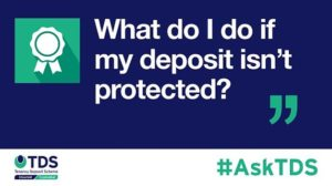 "Image saying ""What do I do if my deposit isn't protected?"""