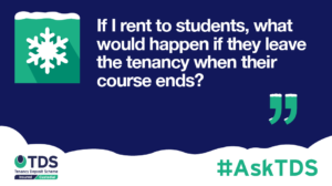 AskTDS blog image - I rent to students, what happens if they leave their tenancy when their course ends?