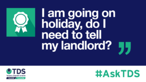 AskTDS blog graphic - I am going on holiday, do I need to tell my landlord?