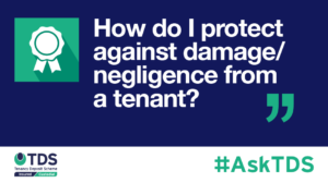 AskTDS blog graphic - How do I protect against damage/negligence from a tenant?
