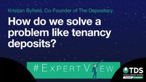ExpertView blog image - How do we solve a problem like a tenancy deposit?