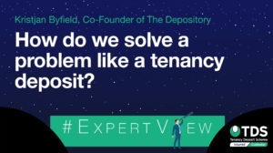 ExpertView blog image - How do we solve a problem like a tenancy deposit?