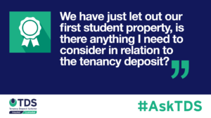 AskTDS blog image: In this week's #AskTDS, a letting agent asks about tenancy deposit protection for student lets. Read our latest blog here.