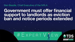 In this week's #ExpertView, The Government must offer financial support to landlords as eviction ban and notice periods extended.