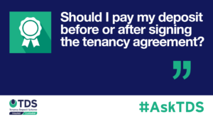 Should I pay my deposit before or after the tenancy agreement