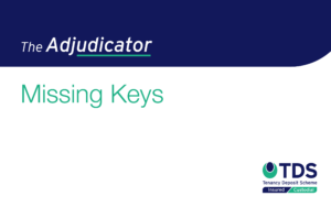 This case study is concerned with the return of the keys to a property. Learn more about missing items in this The Adjudicator case study.