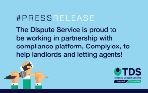 The Dispute Service is proud to be working in partnership with Complylex, the online compliance-based platform for estate and letting agents.