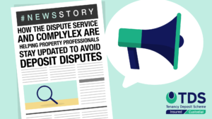Dispute Service and Complylex are helping property professionals stay updated to avoid deposit disputes