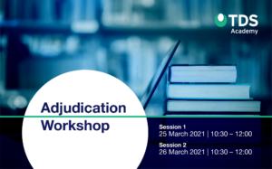 Adjudication Workshop March